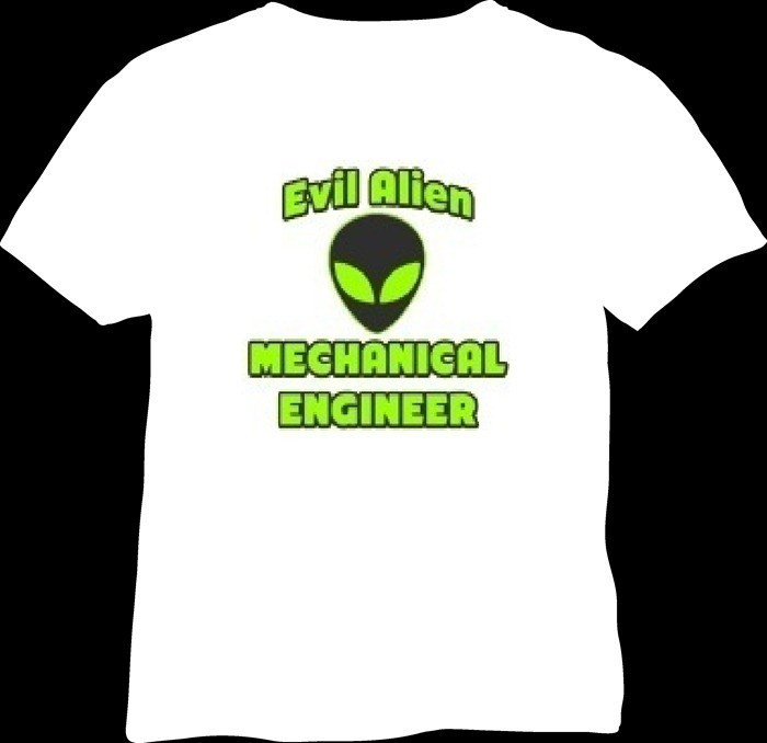 01-cool t-shirts-funny quotes on work pressure-evil alien mechanical engineer