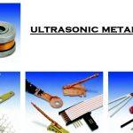 Ultrasonic Welding Technology | Ultrasonic Welding Frequency Range | Ultrasonic Welding Applications