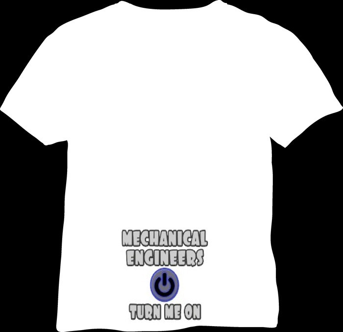 01-naughty and offensive tshirt quotes-mechanical engineer-turn me on